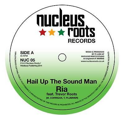 """Hail Up The Sound Man- Ria - Nucleus Roots -  Ruff & tuff UK roots steppers! 7"""""""