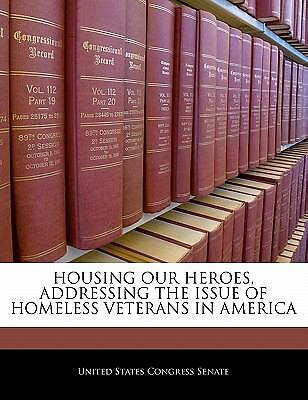 Housing Our Heroes, Addressing the Issue of Homeless Veterans BRAND NEW SC BOOK