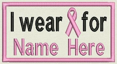 "Breast Cancer Patch - 4.50"" x 2.50"" Tag, Badge, - I wear Pink for- Add a Name"