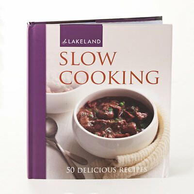 Lakeland Slow Cooking Recipe Book (Over 50 Recipes) Hardback, 128 pages