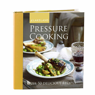 Lakeland Pressure Cooker Cooking & Recipe Book (50 Recipes)