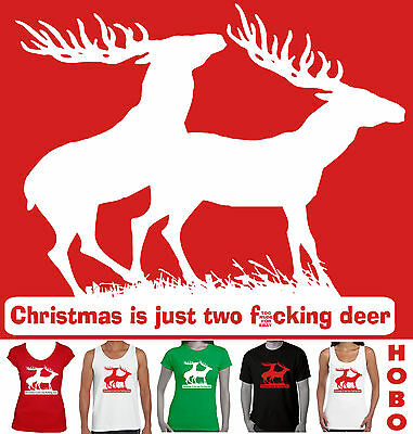 Funny Christmas is just two f.ucking Deer  xmas funny T-Shirt Size Men's Ladies