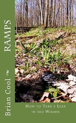 Ramps : How to Take a Leek in the Woods by Brian Cool (2013, Paperback)
