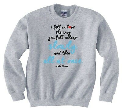 """The Fault In Our Stars """"john Green Quote"""" Sweatshirt New"""