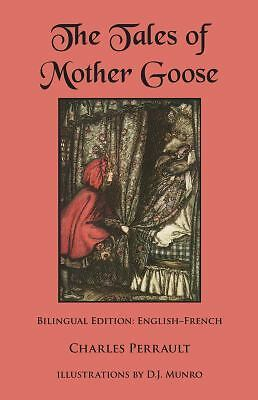 The Tales of Mother Goose : Bilingual Edition: English-French (2014,...