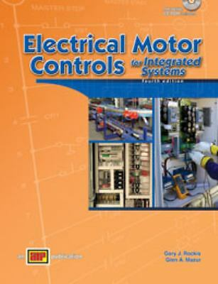 Electrical Motor Controls for Integrated Systems Hardcover W/ CD 4th Edition