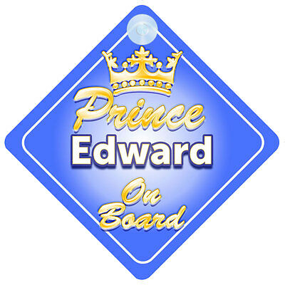 Crown Prince Edward On Board Personalised Baby Boy Car Sign