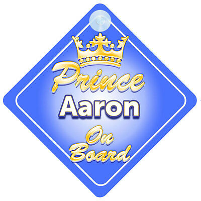 Crown Prince Aaron On Board Personalised Baby Boy Car Sign