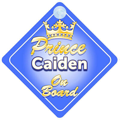 Crown Prince Caiden On Board Personalised Baby Boy Car Sign