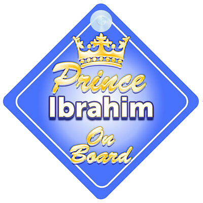 Crown Prince Ibrahim On Board Personalised Baby Boy Car Sign