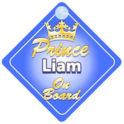 Crown Prince Liam On Board Personalised Baby Boy Car Sign
