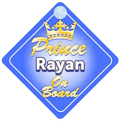 Crown Prince Rayan On Board Personalised Baby Boy Car Sign