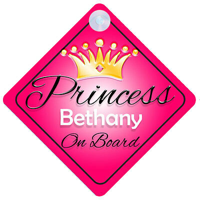 Princess Bethany On Board Personalised Girl Car Sign Child Gift 001