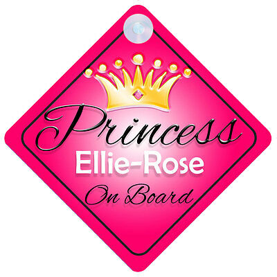 Princess Ellie-Rose On Board Personalised Girl Car Sign Child Gift 001