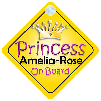 Princess Amelia-Rose On Board Girl Car Sign Child/Baby Gift/Present 002