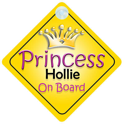 Princess Hollie On Board Girl Car Sign Child/Baby Gift/Present 002