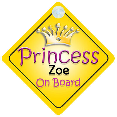Princess Zoe On Board Girl Car Sign Child/Baby Gift/Present 002