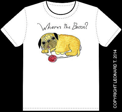 """""""Where's the Bacon?"""" Pug T-Shirt by 11 year-old artist"""