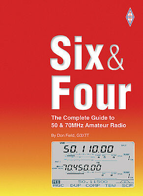 Six & Four - The Guide to 50 and 70MHz (6m & 4m) Amateur Radio