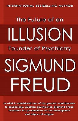 The Future of an Illusion by Sigmund Freud (2010, Paperback)