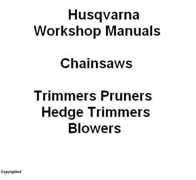 Husqvarna Workshop Manuals Chainsaws Hedge Trimmers Pruners Blowers on disc