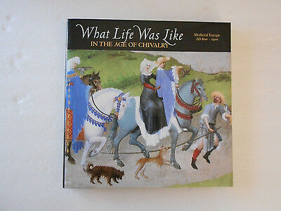 What Life Was Like in the Age of Chivalry, Medieval Europe AD800-1500, Time life