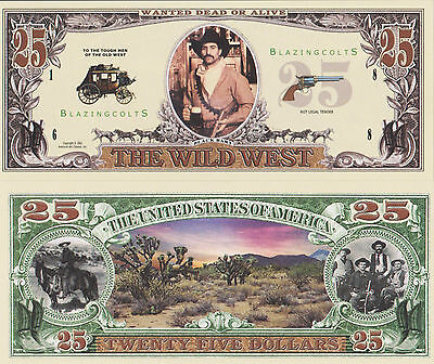 RARE: The Wild West $25.00 Novelty Note, Blazingcolts Buy 5 Get one FREE