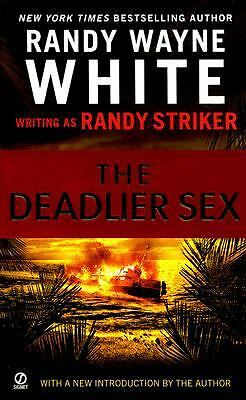 The Deadlier Sex by Randy Striker and Randy Wayne White (2007, Paperback)