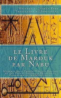 Le Livre de Marduk Par Nabu : International French-English Edition of the...