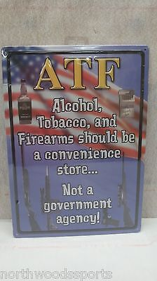 Gibson ATF Should be a Convenience Store Not a Gov. Agency Tin Sign 1517