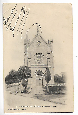 """CPA """" BOURGANEUF - Chapelle Dupuy"""