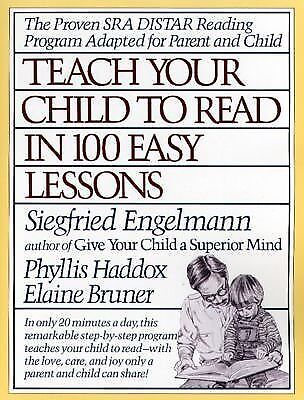 Teach Your Child to Read in 100 Easy Lessons by Elaine Bruner, Siegfried...