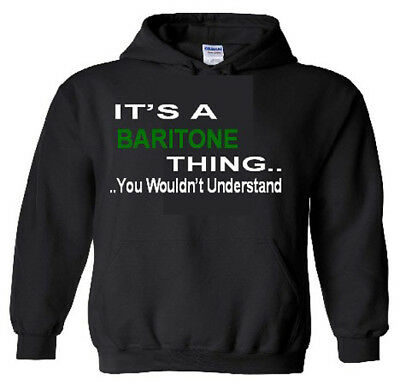 It's A Baritone Thing Hoodie