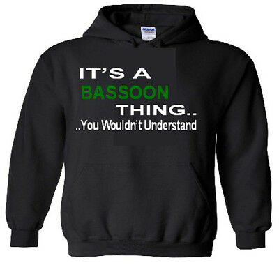 It's A Bassoon Thing Hoodie