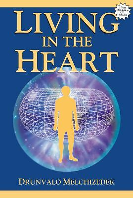 Living in the Heart : With CD of Heart Meditation by Drunvalo Melchizedek...