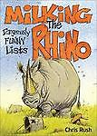 Milking the Rhino : Dangerously Funny Lists by Chris Rush (2007, Paperback)