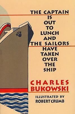 Captain Is Out to Lunch and the Sailors Have Taken over the Ship by Charles...