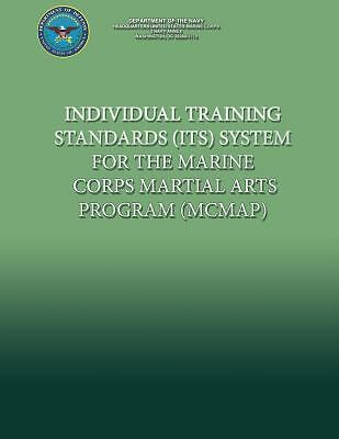 Individual Training Standards (ITS) System for the Marine Corps Martial Arts...