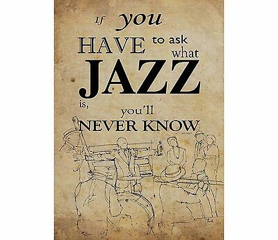 0314 Vintage Music Poster Art - If You have To Ask What Jazz Is