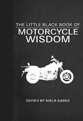 The Little Black Book of Motorcycle Wisdom (2013, Hardcover)