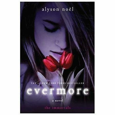 Evermore : The Immortals 1 by Alyson Noël (2013, Paperback)