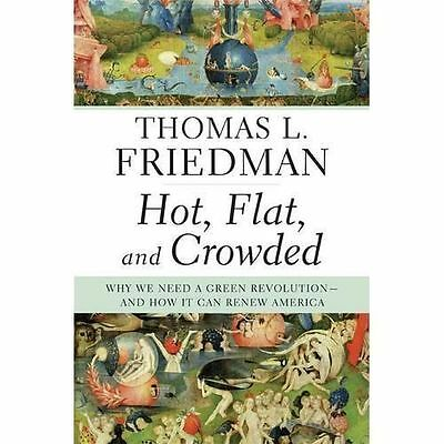Hot, Flat, and Crowded Hardcover by Thomas L. Friedman Why we need a green rev.