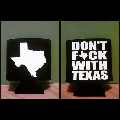 DONT F*CK WITH TEXAS BEER KOOZIE CAN HOLDER Lone Star budweiser coors pabst cool