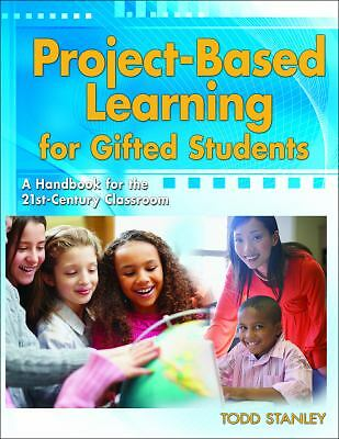 Project-Based Learning for Gifted Students : A Handbook for the 21st-Century...
