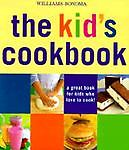 The Kid's Cookbook : A Great Book for Kids Who Love to Cook by Abigail Johnson