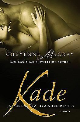 Kade: Armed and Dangerous by McCray, Cheyenne