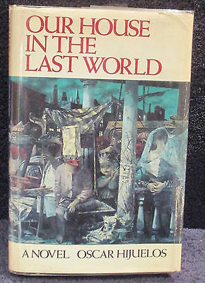 Hijuelos, Oscar.  Our House in the Last World.  First Edition.