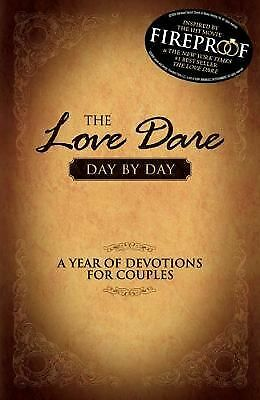 The Love Dare Day by Day: A Year of Devotions for Couples Kendrick, Stephen, Ke