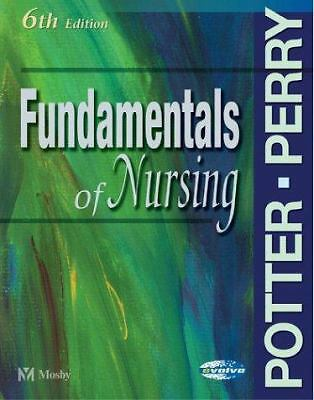 Fundamentals of Nursing By Patricia Potter + Anne Griffin Perry (6th Edition)