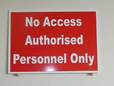 No Access Authorised Personnel Only.  3mm plastic sign.  (BL-141)